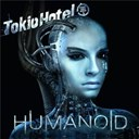 Tokio Hotel - Humanoid
