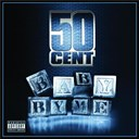50 Cent - Baby by me (featuring ne-yo)