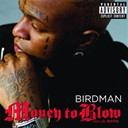 Birdman / Lil Wayne - Money to blow