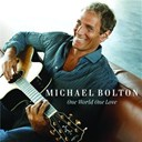 Michael Bolton - One World One Love