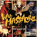 Ghost Face Killah / Method Man / Raekwon - Wu-massacre