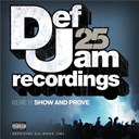 Beanie Sigel / Cam'ron / Chris Young / Dmx / Epmd / Freeway / Ja Rule / Kanye West / Ll Cool J / Method Man / Peedi Crakk / Rick Ross - Def jam 25, vol. 23 - show and prove