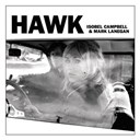 Isobel Campbell / Mark Lanegan - Hawk