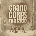 Grand Corps Malade - Rom&eacute;o kiffe juliette