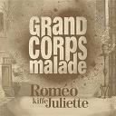 Grand Corps Malade - Roméo kiffe juliette
