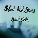 Blood Red Shoes - Heartsink