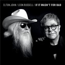 Elton John / Léon Russell - If it wasn't for bad