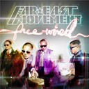 Far East Movement - Free wired
