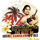 Israel Kamakawiwo' Ole - Somewhere over the rainbow - the best of israel kamakawiwo'ole
