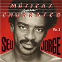 Seu Jorge - Musicas para churrasco /vol.1