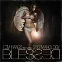 Tom Hangs - Blessed