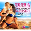 Compilation - Ibiza Dancefloor Summer 2011