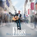 Elias - Des roses en hiver