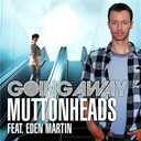 Muttonheads - Going away