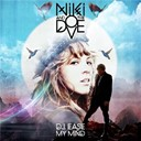 Niki & The Dove - Dj ease my mind