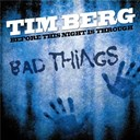 Tim Berg - Before this night is through (bad things)