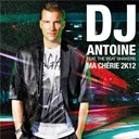 Dj Antoine - Ma ch&eacute;rie 2k12