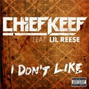 Chief Keef - I don't like