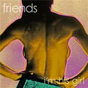Friends - I'm his girl
