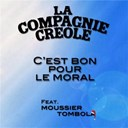 La Compagnie Cr&eacute;ole - C'est bon pour le moral