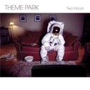 Theme Park - Two hours ep
