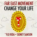 Far East Movement - Change your life