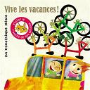 Alain Schneider / Amipagaille / Amulette / Dominique Dimey / Geneviève Laloy / Henri Dès / Jacques Haurogne / Les Voisins Du Dessus / Monica Lypso / Sophie Forte / Steve Waring - Vive les vacances