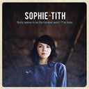 Sophie-Tith - Sorry seems to be the hardest word / t'es beau