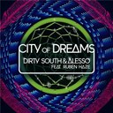 Alesso / Dirty South - City of dreams