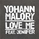 Jenifer / Yohann Malory - Love me