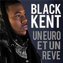Black Kent - Un euro et un rêve