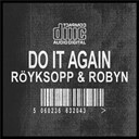 Moby / Röyksopp & Robyn - Do it again