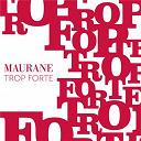 Maurane - Trop forte