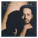 James Ingram - Always you
