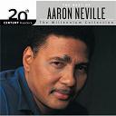 Aaron Neville - 20th century masters the millennium collection: best of aaron neville