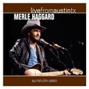 Merle Haggard - Live From Austin TX