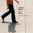Robbie Rivera - Float away (remix package 2)