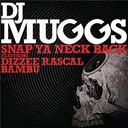 Dj Muggs - Snap ya neck back