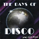 Barbara Mason / Double Exposure / First Choice / Instant Funk / Loleatta Holloway / Loose Joints / Salsoul Orchestra / Sparque / Spyder C / Taana Gardner / The Days Of The Disco - The days of the disco