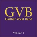 Gaither Vocal Band - Gaither vocal band: volume 1