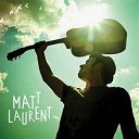 Matt Laurent - Matt laurent
