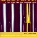 Alex Klein / Orchestre Philharmonique De Prague / Paul Freeman - Twentieth century oboe concertos