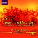 The King's Singers - 1605 treason and dischord: william byrd and the gunpowder plot