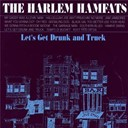 Harlem Hamfats - Let's get drunk and truck