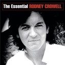 Rodney Crowell - The essential rodney crowell