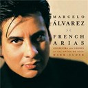 Marcelo Alvarez - French tenor arias