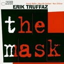 Erik Truffaz / Marc Erbetta / Marcello Giuliani / Patrick Muller - the mask