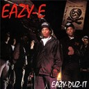 Eazy-E - Eazy-duz-it/5150: home 4 tha sick (world) (clean)