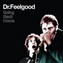 Dr Feelgood - Going back home