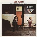 Dr John - Hollywood be thy name